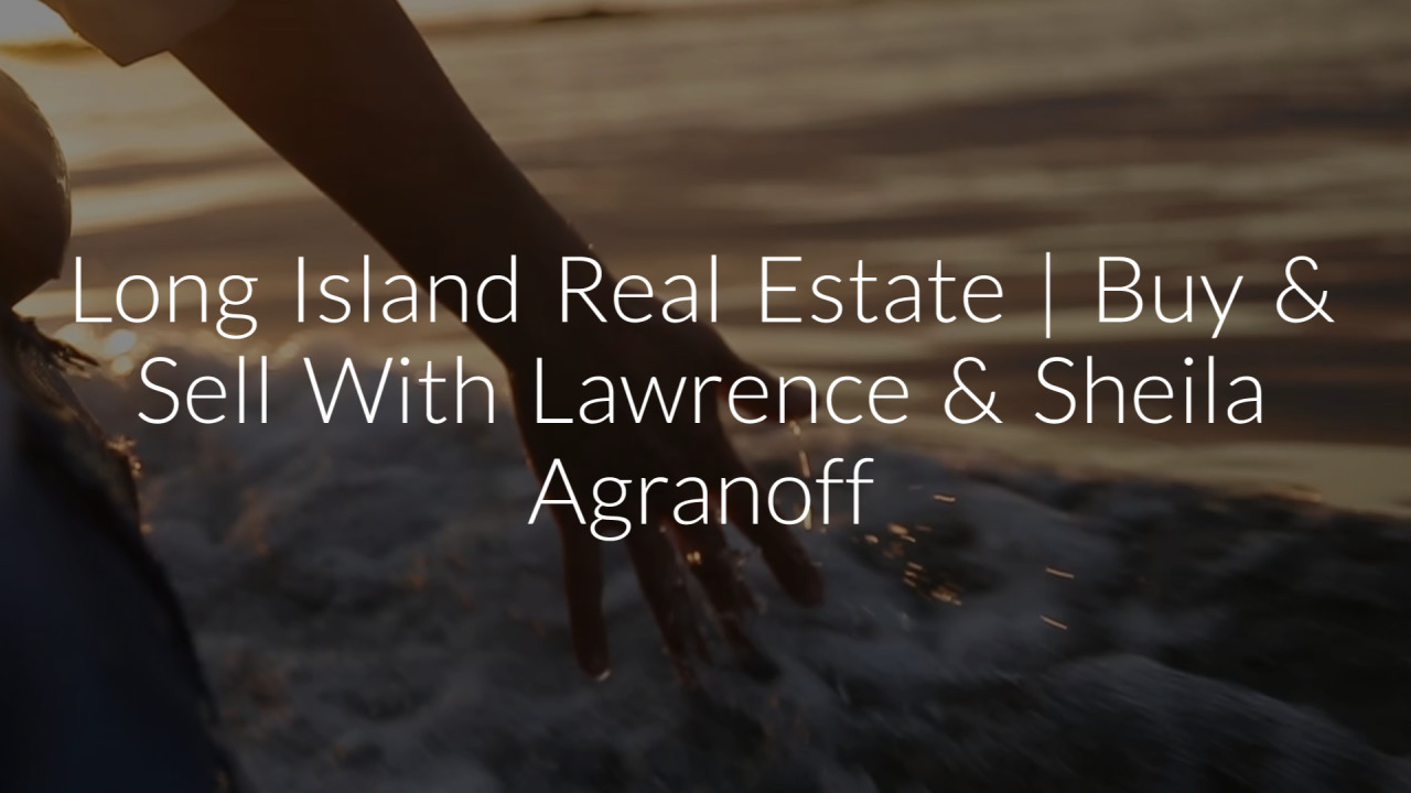 Long Island Real Estate Buy Sell With Lawrence Sheila Agranoff